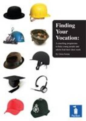 Finding Your Vocation: A Coaching Programme to Help Young People and Find Their Ideal Work (Spiral bound)