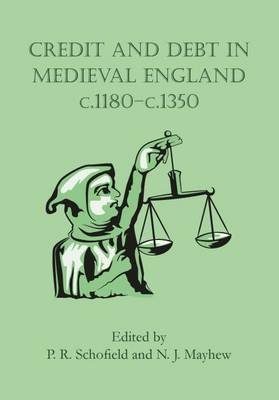 Credit and Debt in Medieval England: c.1180-c.1350 (Paperback)