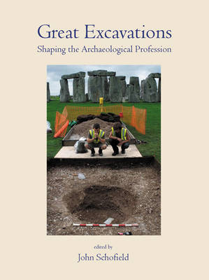 Great Excavations: Shaping the Archaeological Profession (Paperback)