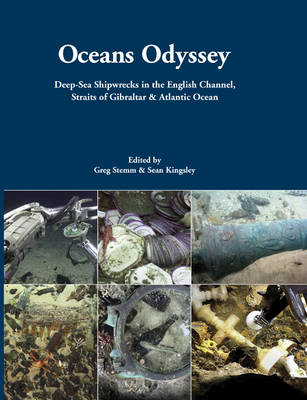 Oceans Odyssey: Deep-Sea Shipwrecks in the English Channel, the Straits of Gibraltar and the Atlantic Ocean - Odyssey Marine Exploration Reports 1 (Hardback)