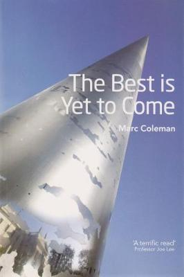 The Best is Yet to Come: Ireland's Journey Back to the Future (Paperback)