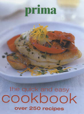 """Prima"" Quick and Easy Cookbook: Over 250 Recipes (Hardback)"