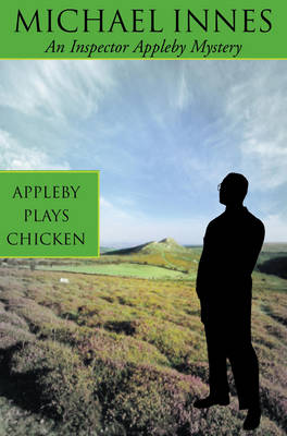 Appleby Plays Chicken: Death on a Quiet Day - Inspector Appleby Mystery S. 16 (Paperback)