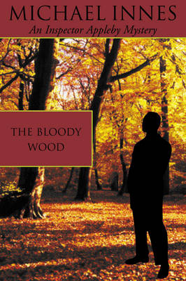 The Bloody Wood - Inspector Appleby Mystery S. 21 (Paperback)