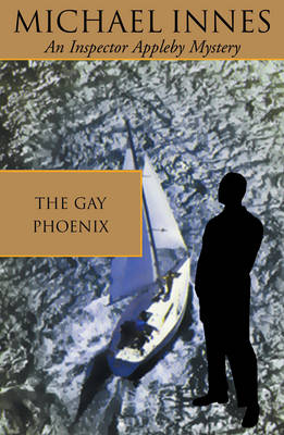The Gay Phoenix - Inspector Appleby Mystery S. 30 (Paperback)