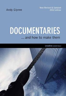 Documentaries: and How to Make Them (Paperback)