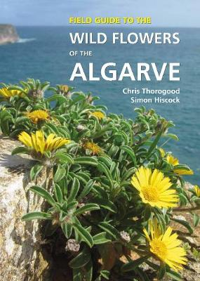 Field Guide to the Wild Flowers of the Algarve (Hardback)