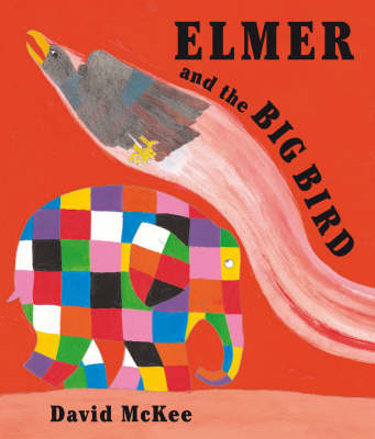 Elmer and the Big Bird - Elmer No. 39 (Hardback)