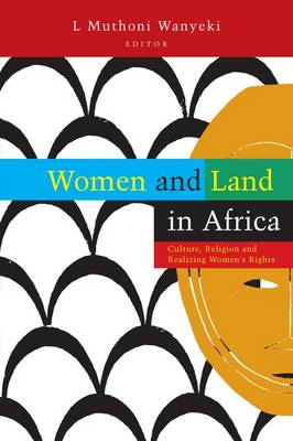 Women and Land in Africa: Culture, Religion and Realizing Women's Rights (Paperback)