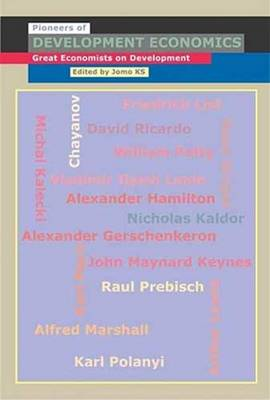 The Pioneers of Development Economics: Great Economists on Development (Hardback)
