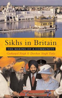 Sikhs in Britain: The Making of a Community (Paperback)