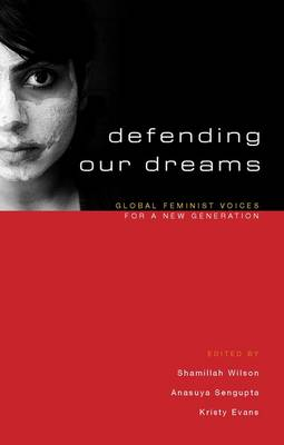 Defending Our Dreams: Global Feminist Voices for a New Generation (Paperback)