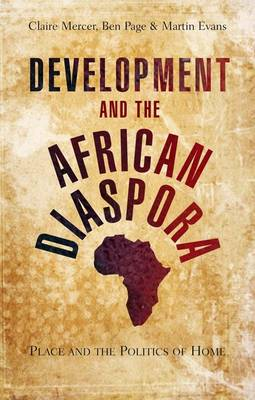 Development and the African Diaspora: Rethinking the Politics of Belonging (Paperback)