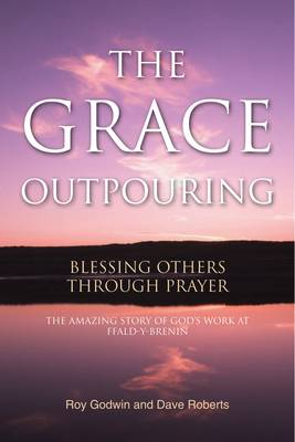 The Grace Outpouring: Blessing Others Through Prayer (Paperback)