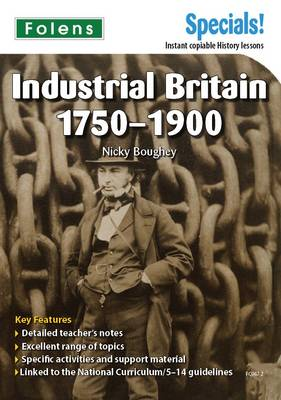 Secondary Specials!: History- Industrial Britain 1750-1900 (Paperback)