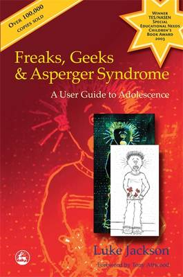 Freaks, Geeks and Asperger Syndrome: A User Guide to Adolescence (Paperback)