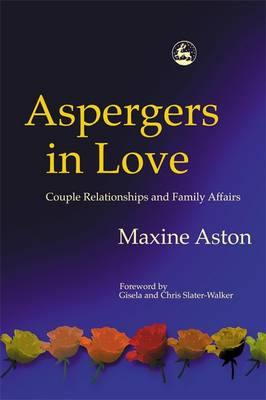 Aspergers in Love: Couple Relationships and Family Affairs (Paperback)