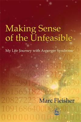 Making Sense of the Unfeasible: My Life Journey with Asperger Syndrome (Paperback)