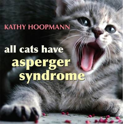 All Cats Have Asperger Syndrome (Hardback)