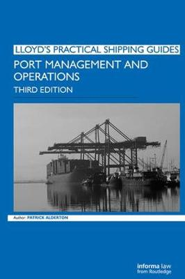 Port Management and Operations - Lloyd's Practical Shipping Guides (Hardback)