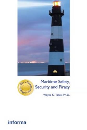 Maritime Safety Security and Piracy - The Grammenos Library (Hardback)