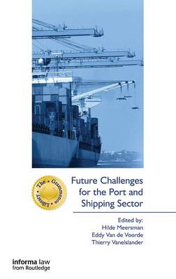 Future Challenges for the Port and Shipping Sector - The Grammenos Library (Hardback)