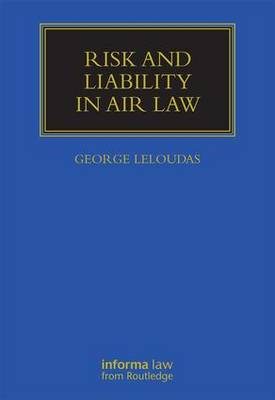 Risk and Liability in Air Law - Maritime and Transport Law Library (Hardback)