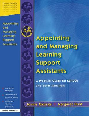 Appointing and Managing Learning Support Assistants: A Practical Guide for SENCOs and Other Managers (Paperback)