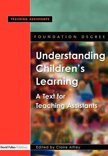 Understanding Children's Learning: A Text for Teaching Assistants (Paperback)