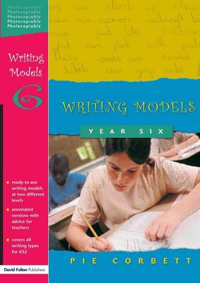 Writing Models Year 6 - Writing Models (Paperback)