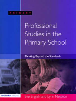 Professional Studies in the Primary School: Thinking Beyond the Standards (Paperback)
