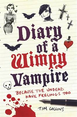 Diary of a Wimpy Vampire: The Undead Have Feelings Too (Paperback)