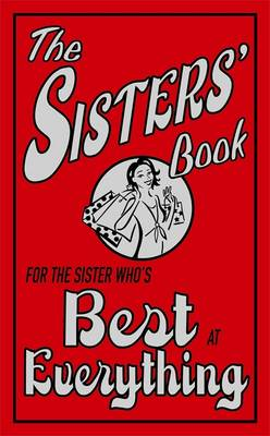 The Sisters' Book: For the Sister Who's Best at Everything (Hardback)