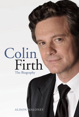 Colin Firth: The Biography (Hardback)