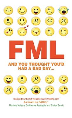 FML: And You Thought You'd Had a Bad Day (Paperback)