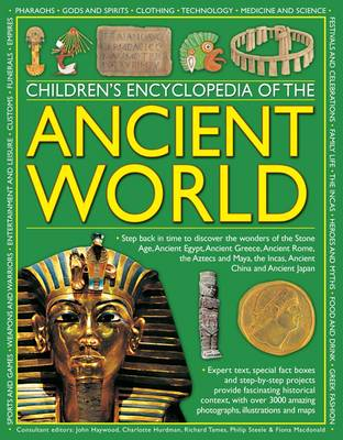 Children's Encyclopedia of the Ancient World: Step Back in Time to Discover the Wonders of the Stone Age, Ancient Egypt, Ancient Greece, Ancient Rome, the Aztecs and Maya, the Incas, Ancient China and Ancient Japan (Paperback)