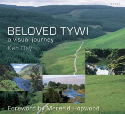 Beloved Tywi: A Visual Journey (Hardback)