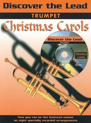 Christmas Carols: (Trumpet) - Discover the Lead (Paperback)