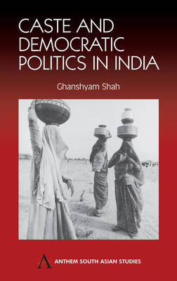 Caste and Democratic Politics in India - Anthem South Asian Studies (Hardback)