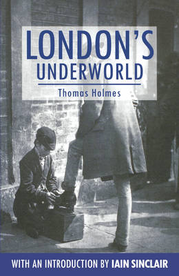 London's Underworld - Anthem Travel Classics (Paperback)