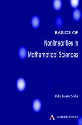 Basics of Nonlinearities in Mathematical Sciences - Anthem Press India (Hardback)