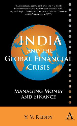 India and the Global Financial Crisis: Managing Money and Finance - Anthem South Asian Studies (Hardback)