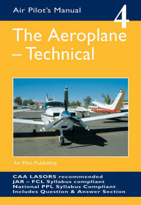 The Aeroplane, Technical - Air Pilot's Manual v. 4 (Paperback)