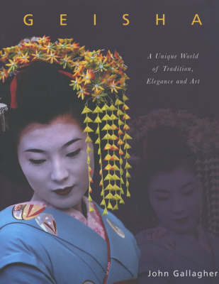 Geisha: A Unique World of Tradition, Elegance and Art (Board book)