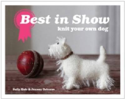 Best in Show: Knit Your Own Dog (Hardback)