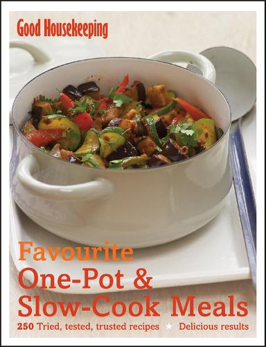 Favourite One Pot and Slow Cook Meals: 250 Tried, Tested, Trusted Recipes; Delicious Results (Hardback)
