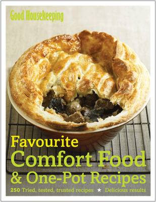 Favourite Comfort Food: 250 Tried, Tested, Trusted Recipes: Delicious Results (Hardback)