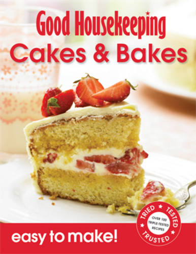 Cakes & Bakes: Over 100 Triple-Tested Recipes - Easy to Make! S. (Paperback)