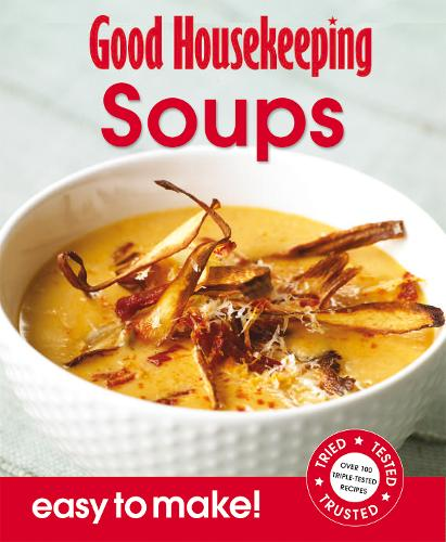 Soups: Over 100 Triple-Tested Recipes - Easy to Make! S. (Paperback)