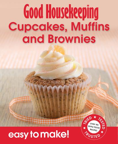 Cupcakes, Muffins and Brownies: Over 100 Triple-Tested Recipes - Easy to Make! S. (Paperback)